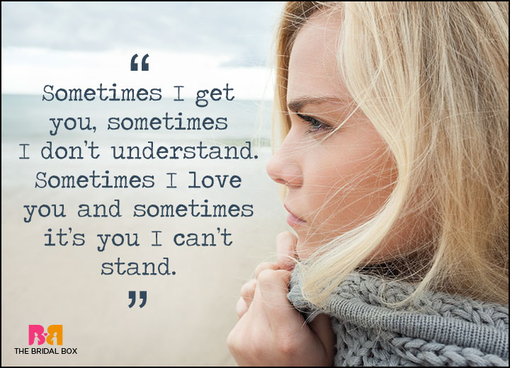 I Hate You But I Love You Quotes - Sometimes