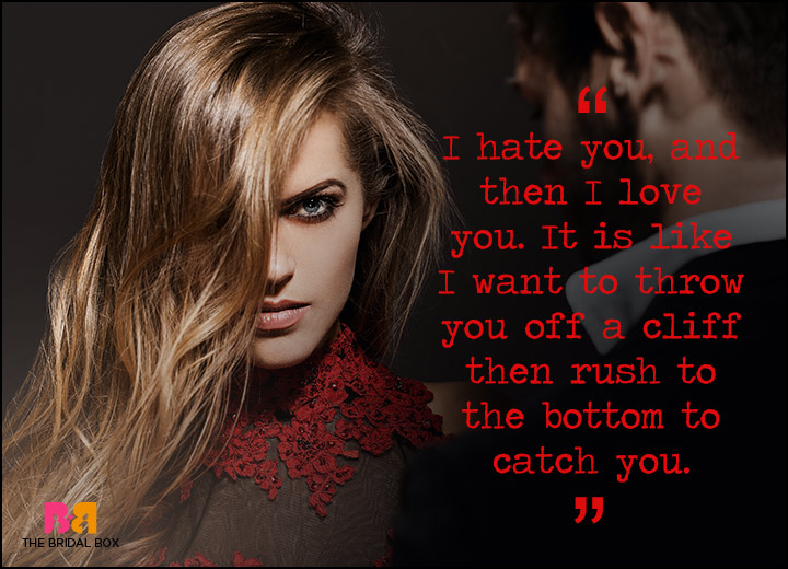 I Hate You But I Love You Quotes - Off A Cliff