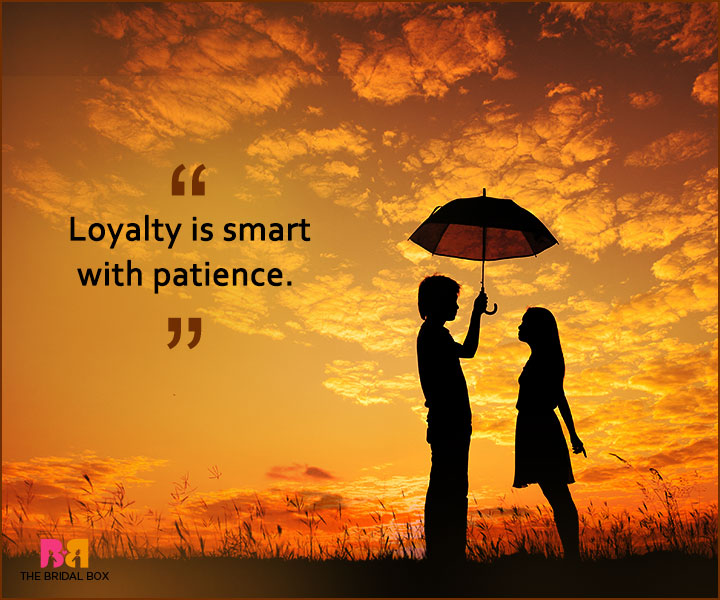 Quotes On Patience In Love - Loyalty