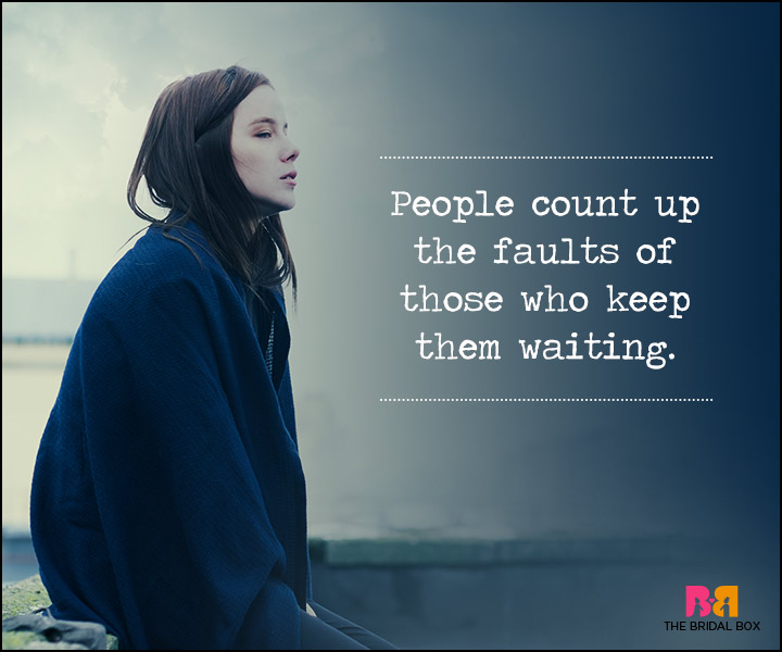 Waiting For Love Quotes - Count Up The Faults